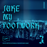 Juke my footwork vol.3