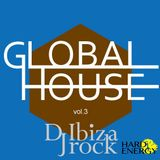GLOBAL HOUSE vol.3 Mixed by Dj Ibizarock