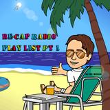 Re-Cap Radio Play List PT 1