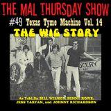 Mal Thursday's Texas Tyme Machine #14: The Wig Story