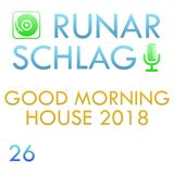 Runar Schlag ~ Good Morning, House! 2018 #26