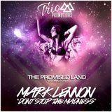 Trio Promotions Presents: Mark Lennon -  Dont Stop The Madness (Promiseland Special)