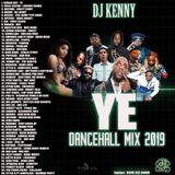 DJ Kenny - YE (Dancehall Mixtape 2019)
