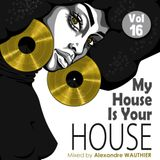 My House Is Your House (Vol 16)