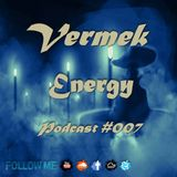 Vermek - Energy Podcast #007, 2016