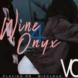 WINE FOR ONYX VOL 2. { SLOW WINE MIX , NETFLIX AND CHILL, AFTER PARTY MIX}