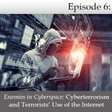 2018 Threat Assessment Series: Enemies in Cyberspace - Cyberterrorism and Terrorists' Use of the Int