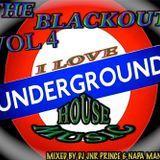 THE BLACKOUT Vol 4 (I Love UnderGround House)