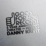 Danny Krivit - 5 Year Anniversary Of Good For You Records Continuous Mix 2018