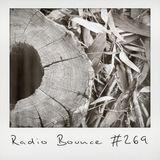 Radio Bounce #269 (w/ The Gringos, J.Rocc, Mr.Kid, Betty Ford Boys ..)