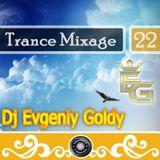 Dj Evgeniy Goldy - Trance Mixage - 22