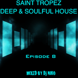 SAINT-TROPEZ DEEP & SOULFUL HOUSE Episode 8. Mixed by Dj NIKO SAINT TROPEZ
