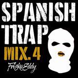 Dj Frisko Eddy - Spanish Trap Mix 4 ( Aug-2017 )