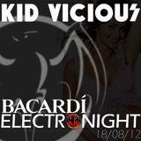 KID VICIOUS: BACARDI®ELECTRONIGHT 18/08/2012