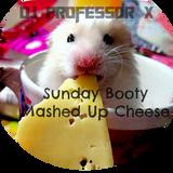 Dj Professor X - Sunday Booty Mashed Cheesy