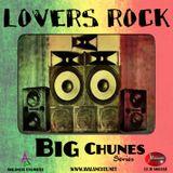 Lovers Rock - Big Chunes Series