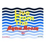 Live From the Aqua Room W/ Sage Fonte Mix # 26