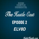 Hustle Cast Episode 2 - ELV8D Entertainment