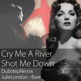Cry Me A River & Shot Me Down (Dubstep)