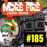 More Fire Radio Show #185 Week of August 27th 2018 with Crossfire from Unity Sound
