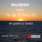 Soundpark - The Age Of Trance 031 (with guestmix by Sunnteck)(13-05-14) @ Center Groove