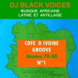 SESSION DJ  COTE D IVOIRE GROOVE années 70   N°1  by Dj BLACKVOICES  (Besançon)