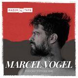 Razor-N-Tape Podcast - Episode 46: Marcel Vogel