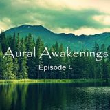 Aural Awakenings: Episode 4