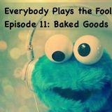 Everybody Plays the Fool, Episode 11: Baked Goods