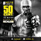 *RE-UPLOAD (2014)* @RECKLESSDJ_ - #HateItOrLoveIt: 50 Cent - The Mixtape
