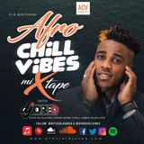 Afro Chill Vibes Mixtape  with DJ OREO 1st Edition