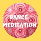 Dance Meditation - 10.05.19