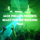 Jack Phillips Presents Ready for the Weekend #065