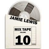 Jamie Lewis Mixtape Volume 10