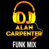 DJ Alan Carpenter Funk Mix
