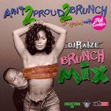 Aug. 11th A2P2B: DJ RaiZe - 90s Brunch Summer Edition