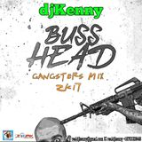 DJ KENNY BUSS HEAD GANGSTERS MIX AUG 2K17