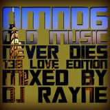 Old Music Never Dies 6 Love Edition 138 BPM's (Mixed by Dj Rayne)