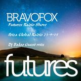 Bravofox - Futures Radio Show Ibiza Global Radio 23-9-15 Dj Baloo Guest mix