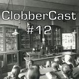 ClobberCast Episode 12: Dr. Maya's Feelgood Super Funtime Wrestling Experiment