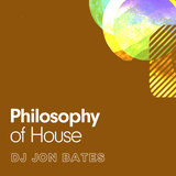 Philosophy of House 2016 - Mix By DJ Jon Bates