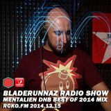 BLZ Radio Show w/ MENTALIEN DNB BEST OF 2014 MIX @ RCKO.FM 2014.12.15