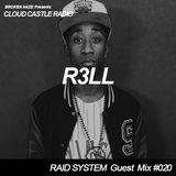 'CLOUD CASTLE RADIO' x 'RAID SYSTEM' Guest Mix #020: R3LL