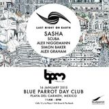 Sasha  -  Live At Last Night On Earth, Blue Parrot (The BPM Festival 2015, Mexico)  - 16-Jan-2015