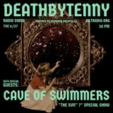 DeathbyTenny Radio show June 27, with Cave Of Swimmers