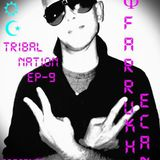 FARRUKH ECAN LIVE IN THE MIX @ INFINITE DYMENSIONZ  EP - 9 ( tribal nation )