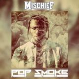 DJ MISCHIEF - A TRIBUTE TO POP SMOKE - WOOTAPE