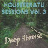Houseferatu Sessions Vol. 3 Deep House - 2 May 2014