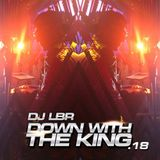 DJ LBR DOWN WITH THE KING 18