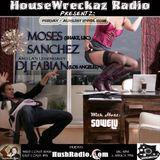 HouseWreckaz Radio Presentz:  Moses Sanchez & DJ Fabian 08/24/12